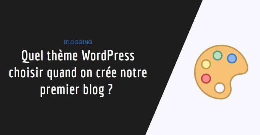 Quel thème wordpress choisir ? : couverture de l'article